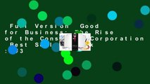 Full Version  Good for Business: The Rise of the Conscious Corporation  Best Sellers Rank : #3