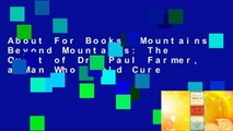 About For Books  Mountains Beyond Mountains: The Quest of Dr. Paul Farmer, a Man Who Would Cure