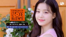[COMEBACK IZ*ONE BLOOM*IZ] 아이즈원(IZ*ONE) 컴백쇼 Teaser