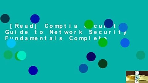 [Read] Comptia Security+ Guide to Network Security Fundamentals Complete
