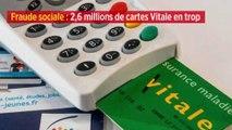 Fraude sociale : 2,6 millions de cartes Vitale en trop