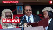 Malawi : retour sur l'annulation  des résultats de la présidentielle