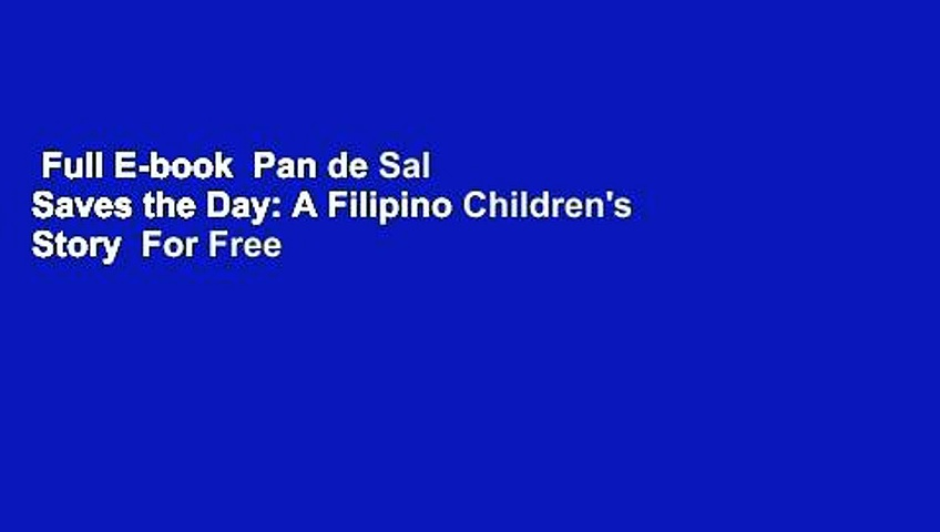 Full E-book  Pan de Sal Saves the Day: A Filipino Children's Story  For Free