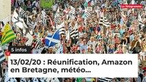 Réunification, Amazon en Bretagne, météo... 5 infos du 13 février