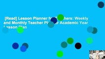 [Read] Lesson Planner for Teachers: Weekly and Monthly Teacher Planner Academic Year Lesson Plan