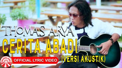 Thomas Arya - Cerita Abadi [Official Acoustic Lyric Video HD]