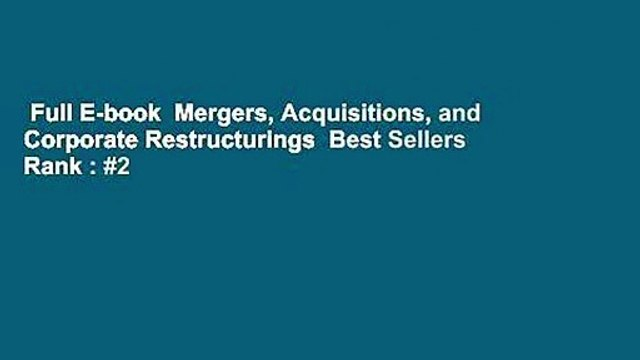 Full E-book  Mergers, Acquisitions, and Corporate Restructurings  Best Sellers Rank : #2