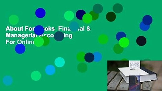 About For Books  Financial & Managerial Accounting  For Online