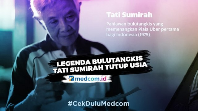 Perebut Piala Uber Pertama Kali, Tati Sumirah Tutup Usia