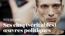 Piotr Pavlenski : ses cinq (véritables) oeuvres politiques