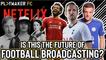 Fan TV | How do fans feel about the Premier League's proposed 'Netflix' service