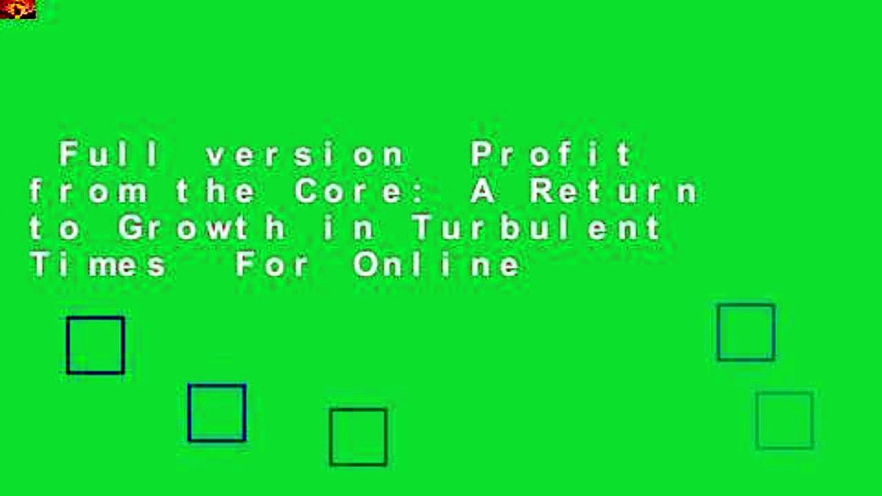 Full version  Profit from the Core: A Return to Growth in Turbulent Times  For Online