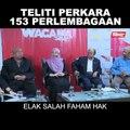SHORTS: Teliti Perkara 153 Perlembagaan elak salah faham hak