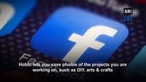 Meet Hobbi, Facebook's experimental Pinterest-like app