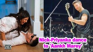 Nick-Priyanka dance to 'Aankh Marey'