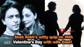 Shah Rukh's witty quip on 36th Valentine's Day with wife Gauri
