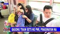 Bagong train sets g PNR, pinasinayan na