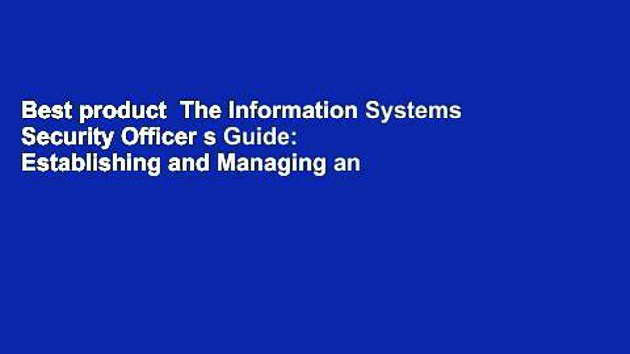 Best product  The Information Systems Security Officer s Guide: Establishing and Managing an