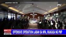 NEWS BREAK: Offensive operation laban sa NPA, ikakasa ng PNP