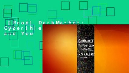 [Read] DarkMarket: Cyberthieves, Cybercops and You  Review