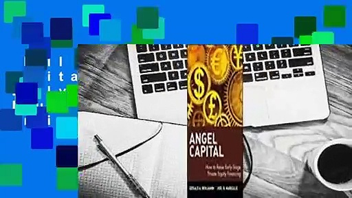 Full E-book  Angel Capital: How to Raise Early-Stage Private Equity Financing  For Online