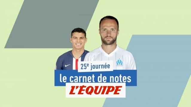 De Thiago Silva à Valère Germain, le carnet de notes de la 25e journée - Foot - L1