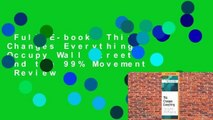Full E-book  This Changes Everything: Occupy Wall Street and the 99% Movement  Review