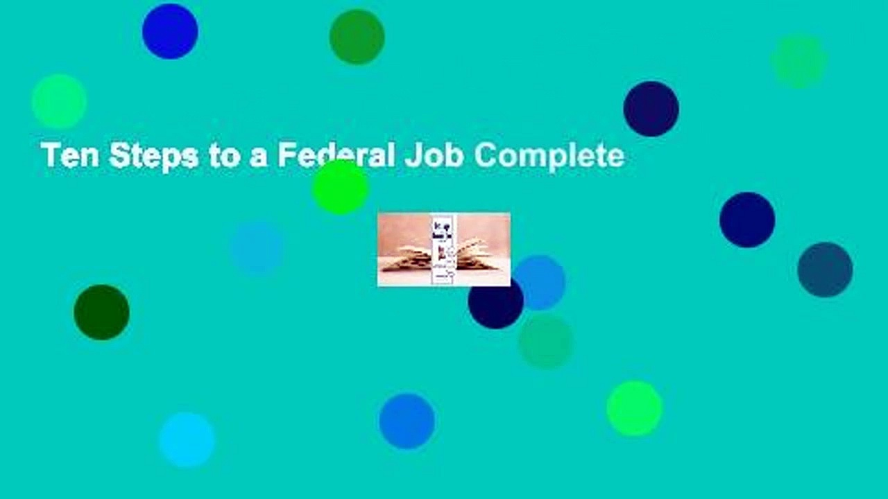 Ten Steps to a Federal Job Complete