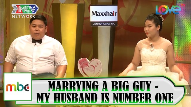 MARRYING A BIG GUY - MY HUSBAND IS NUMBER ONE