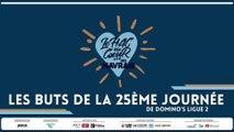 Les buts de la 25ème journée de Domino's Ligue 2