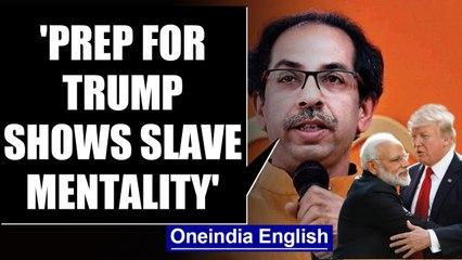 Trump's India visit: Shiv Sena slams preparations,  says seems like an emperor's visit|OneIndia News