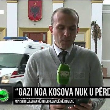 """""""Gazi nga Kosova nuk u përdor""""/ Ministri Lleshaj në interpelancë në kuvend"""