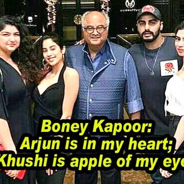 Boney Kapoor: Arjun is in my heart; Khushi is apple of my eyes