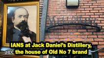 IANS at Jack Daniel's Distillery, the house of Old No 7 brand