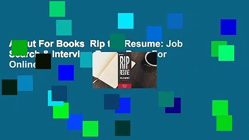 About For Books  Rip the Resume: Job Search & Interview Power Prep  For Online