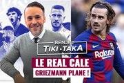 "Benji Tiki-Taka : ""Le Real cale, Griezmann plane"""