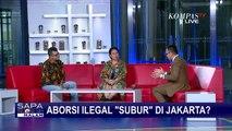 Aborsi Ilegal Laku di Jakarta? Begini Kata Para Pengamat