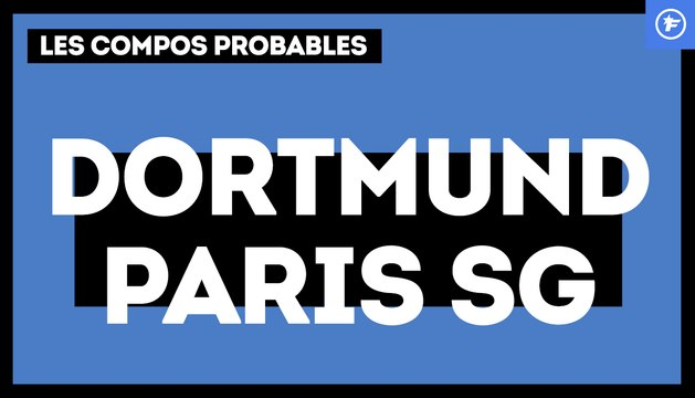 Borussia Dortmund-PSG : les compos probables