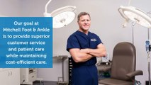 Mitchell Foot & Ankle Is Providing Superior Services To Improve Your Foot Health