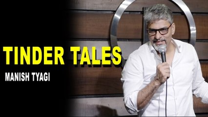 Tinder Tales - Stand up Comedy by Manish Tyagi