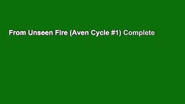 From Unseen Fire (Aven Cycle #1) Complete