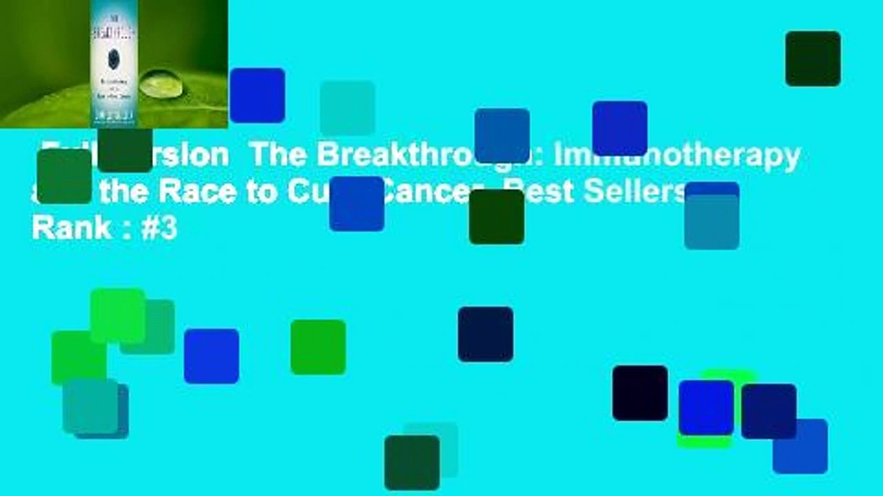 Full Version  The Breakthrough: Immunotherapy and the Race to Cure Cancer  Best Sellers Rank : #3