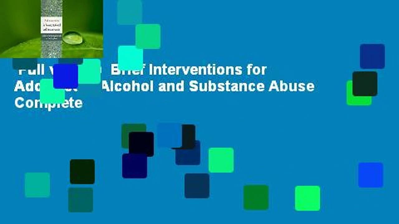Full version  Brief Interventions for Adolescent Alcohol and Substance Abuse Complete