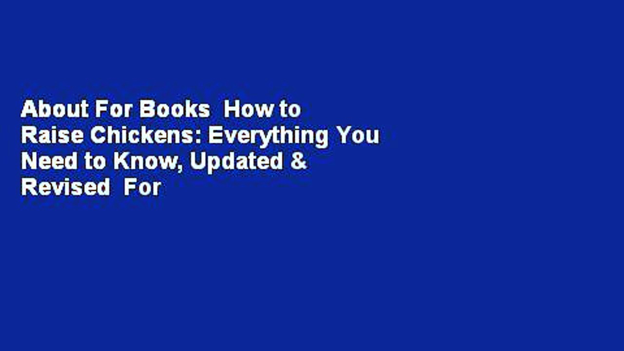 About For Books  How to Raise Chickens: Everything You Need to Know, Updated & Revised  For Kindle