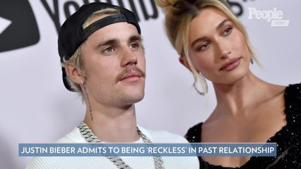 Justin Bieber Says He Was 'Wild' and 'Reckless' in a Former Relationship: 'I Got Better'