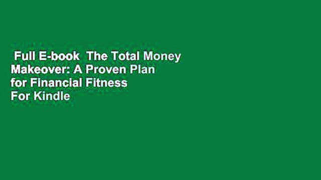 Full E-book  The Total Money Makeover: A Proven Plan for Financial Fitness  For Kindle