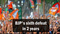 BJP's sixth defeat in 2 years