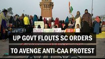 UP govt flouts SC orders to avenge anti-CAA protest