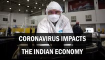 Coronavirus impacts the Indian economy