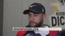 Dortmund / PSG : Neymar met en cause le club